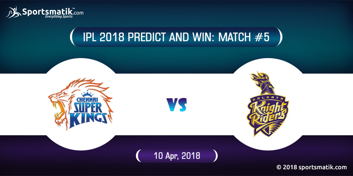 IPL 2018 Predict and Win: Match #5