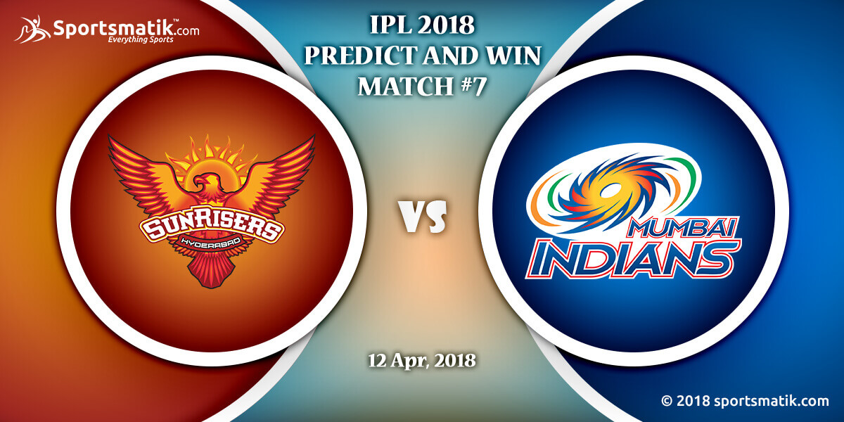 IPL 2018 Predict and Win: Match #7