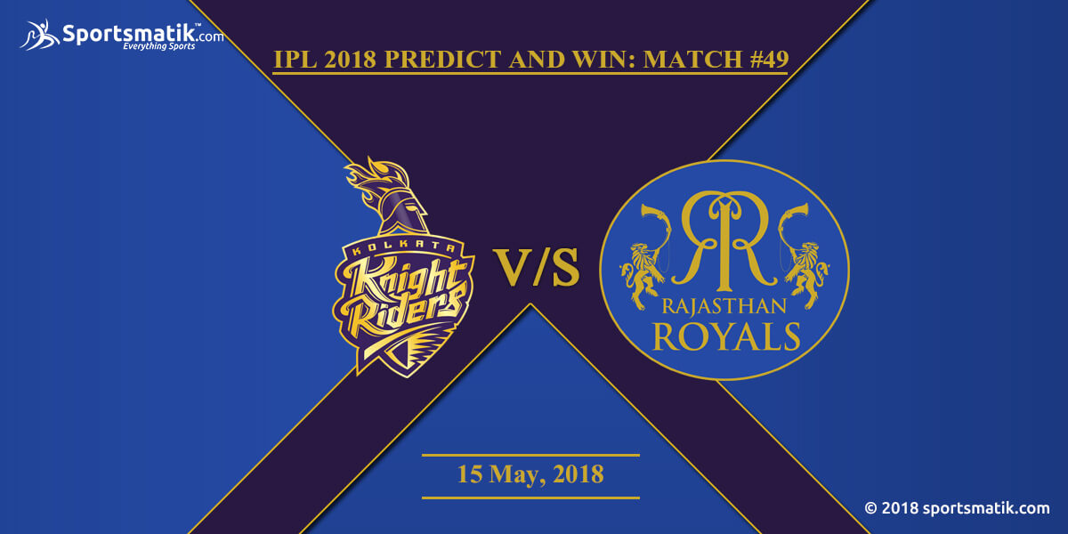 IPL 2018 Predict and Win: Match #49