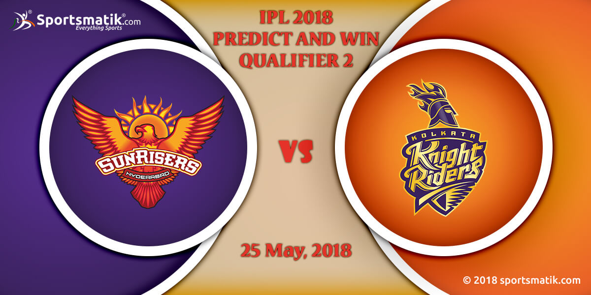 IPL 2018 Predict and Win: Qualifier 2