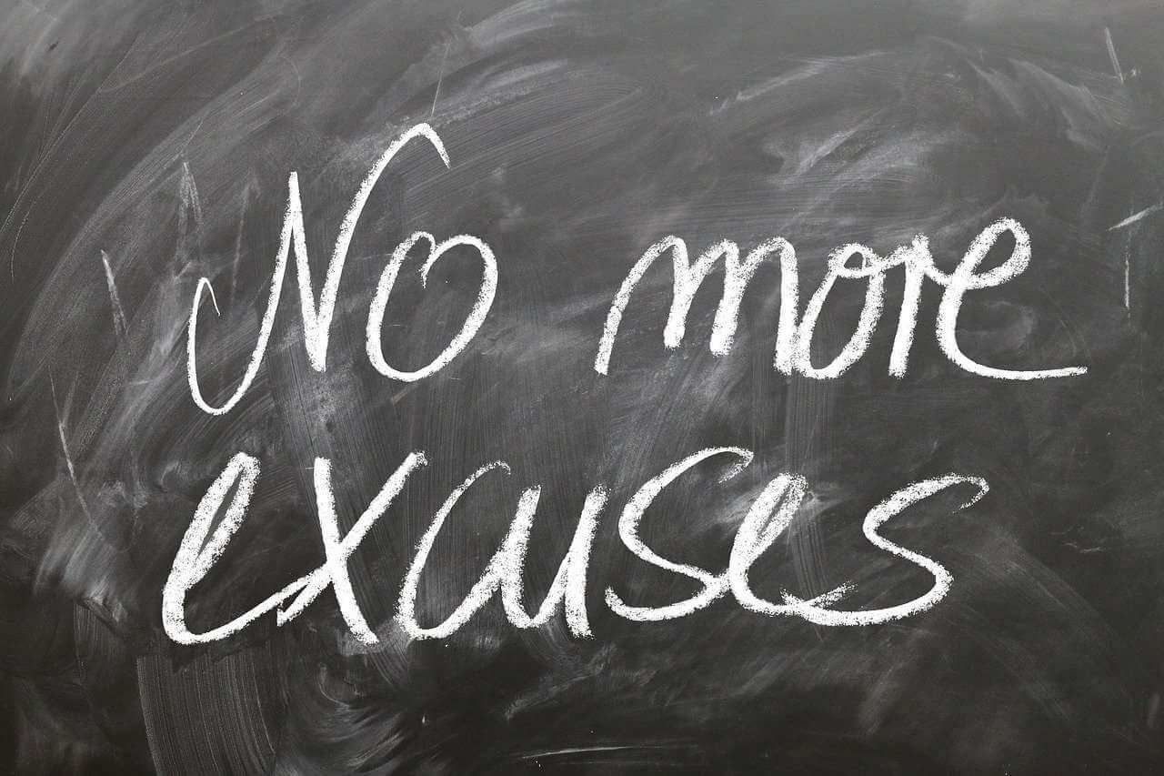 Avoid excuses